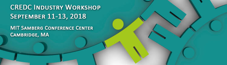 CREDC Industry Workshop, MIT Samberg Conference Center, Cambridge, MA - September 11-13, 2018